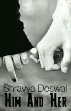 Him And Her [Editing] by ShravyaDeswal