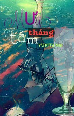 MƯA THÁNG TÁM - T9 (Hoàn)
