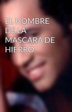 EL HOMBRE DE LA MASCARA DE HIERRO by miprimerlibro