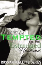 Tempted by the ESTRANGED HUSBAND by MitsukiShiro