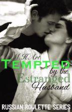 Tempted by the ESTRANGED HUSBAND by MitsukiShiro