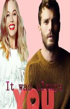 It was always you [ Libro 3]  by AndyDornan
