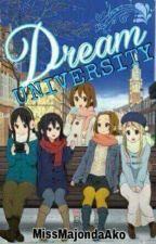 Dream University[Soon to be Completed!!] by MissMajondaAko