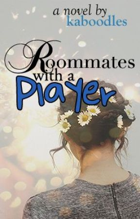 Roommates with a Player by kaboodles