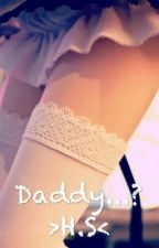 Daddy...? >H.S< by _Do_Styles_