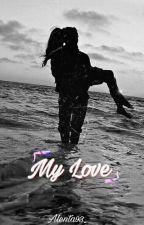 My Love by Alenta93_