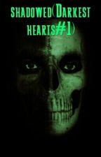 Shadowed(Darkest Hearts#1) by IfeomaMbachu