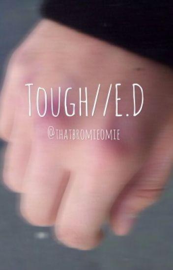 Tough//E.D