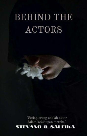Behind  The Actors