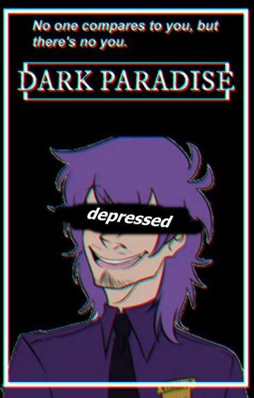"""Dark Paradise [Gasoline """"2""""]"""