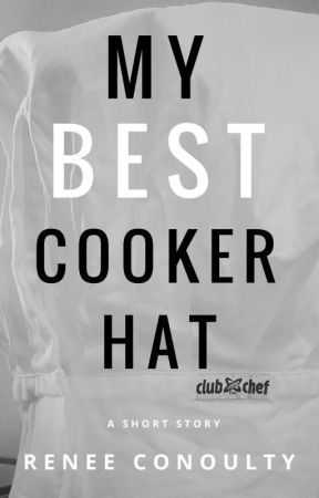 My Best Cooker Hat by ReneeConoulty