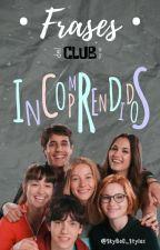 Frases Del Club De Los Incomprendidos by SkyBoO_Styles