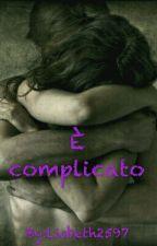 È complicato by Lisbeth2597