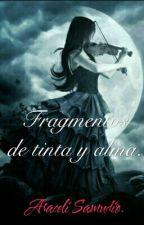 Fragmentos, de tinta y alma by LunnaDF