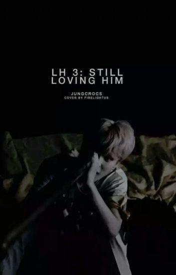 LH3: Still Loving Him [ChanBaek]