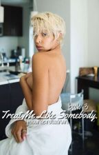 TREAT ME LIKE SOMEBODY • Eazy-E (Book 3) by MisunderstoodNani