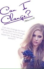 Can I Change? (SEQUEL TO REBEL PAYNE) by IBelieveIn1D