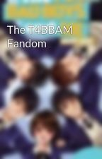 The T4BBAM Fandom by Thefourbadboysandme_