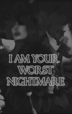 || I'M Your Worst Nightmare || by ---MaRie---