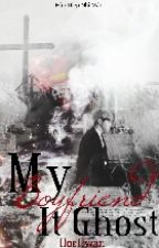 [HoeHwan][longfic] - Bạn Trai Tôi Là Ma by nguyetminhchii