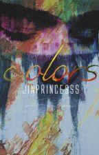 C O L O R S by jinprincesss