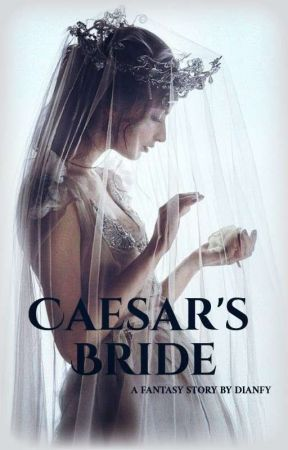 Caesar's Bride by Dianfy
