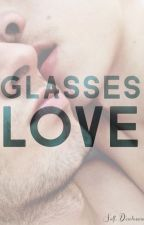 Glasses Love by selfdisclosure