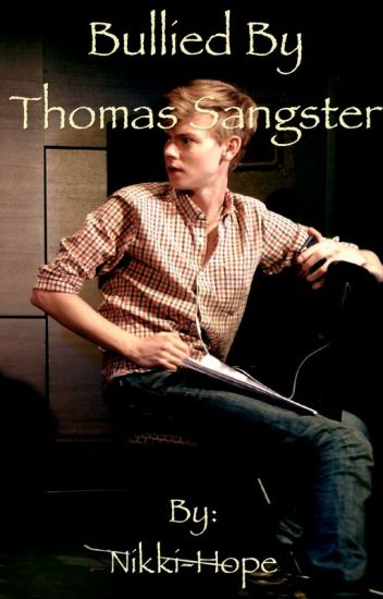 Bullied by Thomas Sangster