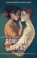 Romione - Será? by Rafa_Weasley