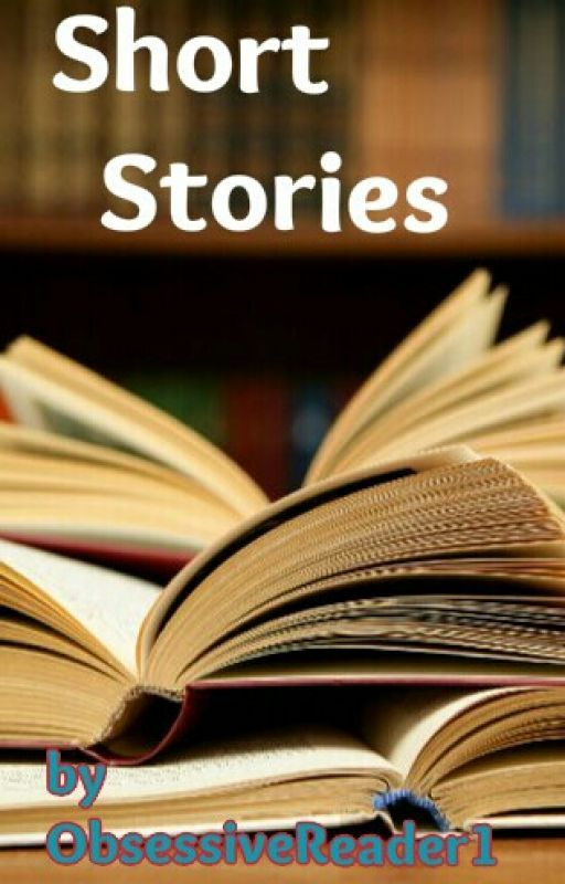Short Stories by ObsessiveReader1