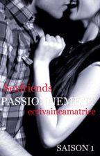 PASSIONNEMENT ( Saison 1, 2, 3) by ecrivaineamatrice