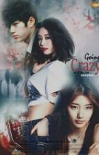Going Crazy (KOREAN FANFICTION) [ONESHOOT] by HZTao_94