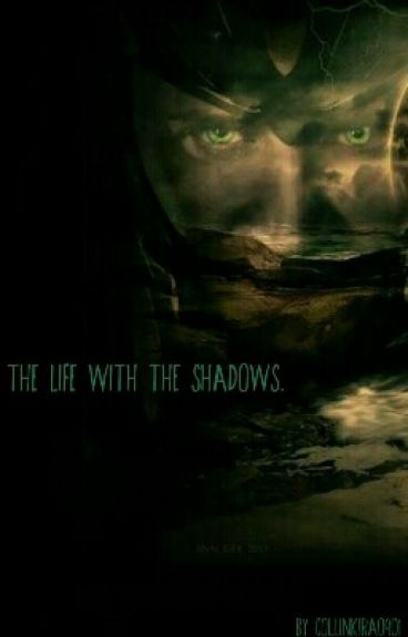 The Life with the Shadows