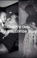 """Daddy's Girls""  A Justin Combs Story [ON HOLD-Slow Updates] by WhatsAJewl"