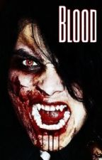 Blood (Vampire!Gerard) by IndigoBang