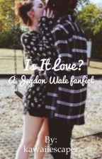 Is it love? - Jeydon Wale by kawaiiescaper