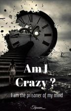 Am I Crazy ? by Tipoune_