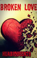 Broken Love by FatimahBaksh