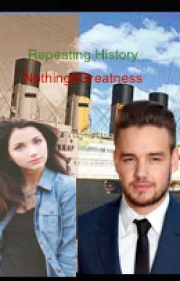 Repeating History (A One Direction Titanic Story) - You'll