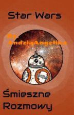 Śmieszne Rozmowy-Star Wars ♥ by AndziaAngelika