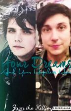 Your Dreams (and Your Hopeless Hair) [Frerard] by JohannaLeStrange
