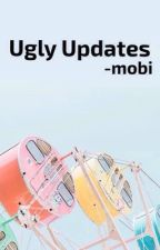 Ugly Updates by wildflower-