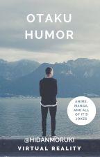 Otaku Humor  HIDANMORUKI by saucefromscratch