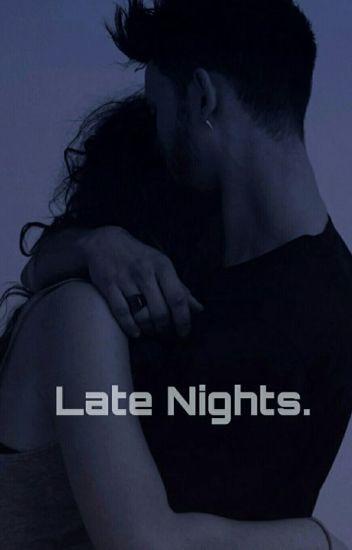 Late Nights.