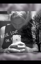 Real love or not? by citygirl_2002