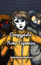 Creepypasta: Nowe Tajemnice by AgnieszkaKaczmarek06