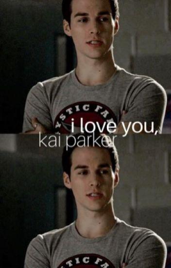 I love you, Kai Parker