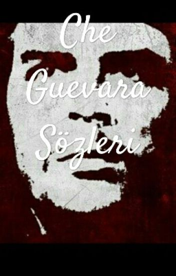 Che Guevara Sözleri Saitrezan Wattpad