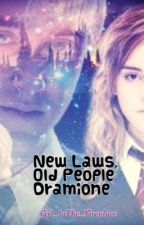 New Laws, Old People (Dramione) by grangerspureblood