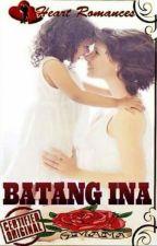 BATANG INA                                                    by: Lee Ann Pradas by HeartRomances